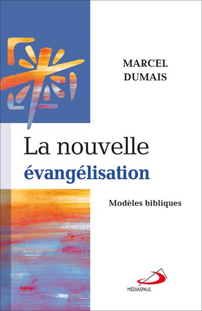 Nouvelle évangélisation (La) : modèles bibliques