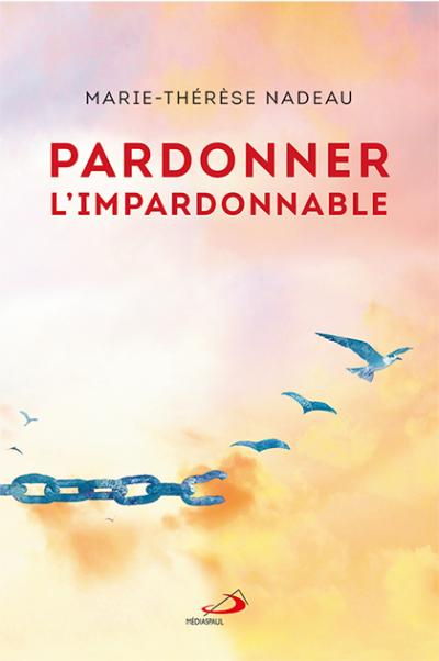 Pardonner l'impardonnable (EPUB)