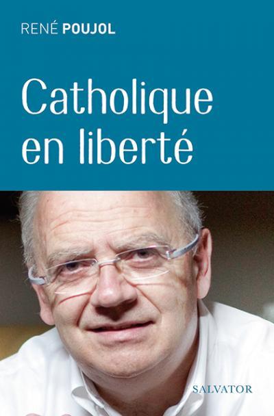 Catholique en liberté