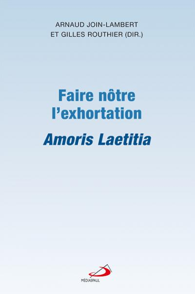 Faire nôtre l'exhortation Amoris Laetitia