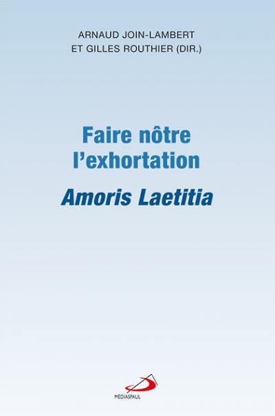 Faire nôtre l'exhortation Amoris Laetitia (PDF)