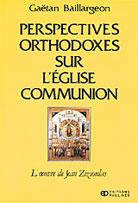 Perspectives orthodoxes sur l'Eglise-Communion