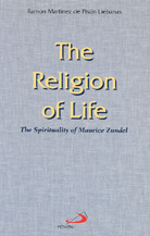 The Religion of Life -The spirituality of Maurice Zundel