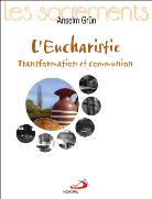 Eucharistie (L'): transformation et communion