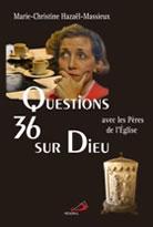 36 questions sur Dieu avec les Pères de l'Église