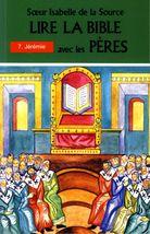 Lire la Bible avec les Pères - 7. Jérémie