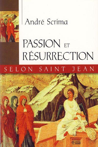 Passion et résurrection selon St-Jean