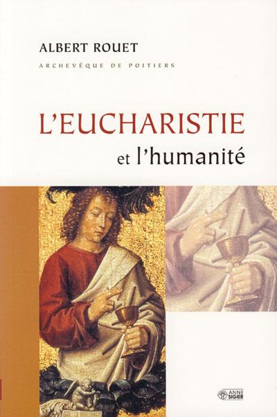 Eucharistie et l'humanité, L'