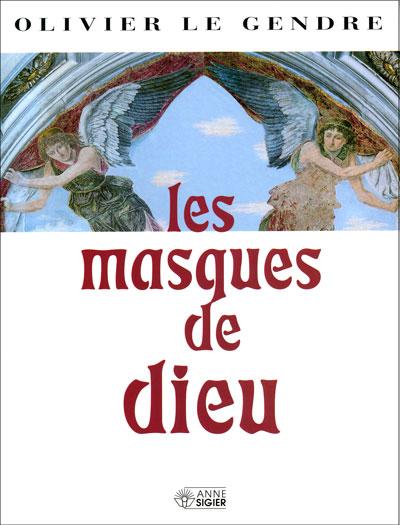 Masques de Dieu, Les