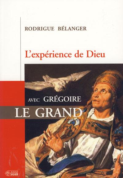 Expérience de Dieu avec Grégoire Le Grand
