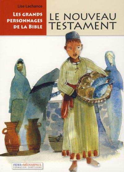 Grands personnages de la Bible : le Nouveau Testament