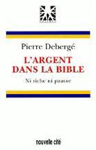 Argent dans la Bible: ni riche ni pauvre (L')