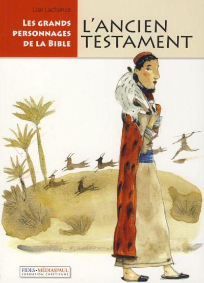 Grands personnages de la Bible (Les) : l'Ancien Testament