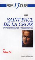 Prier 15 jours avec Saint Paul de la Croix