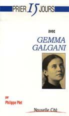 Prier 15 jours avec Gemma Galgani