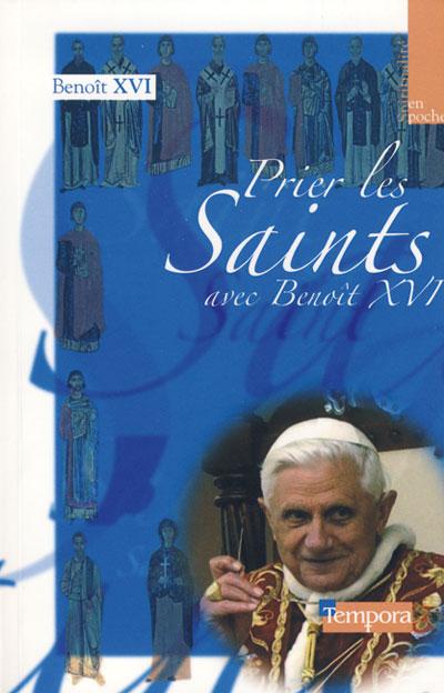 Prier les saints avec Benoît XVI