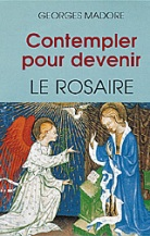 Contempler pour devenir: le Rosaire
