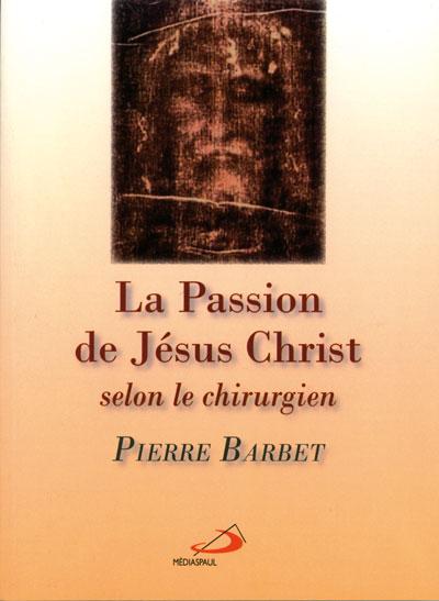 Passion de Jesus-Christ selon le chirurgien, La