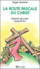 Route pascale du Christ, La (Chemin de croix)