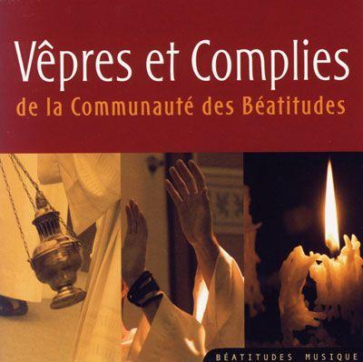 CD- Vêpres et Complies de la Communauté des Béatitudes