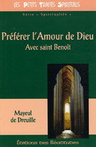 Préférer l'Amour de Dieu: Avec Saint Benoît