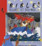 Bible: regarde et dis-moi (La)