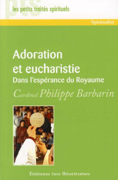 Adoration et eucharistie