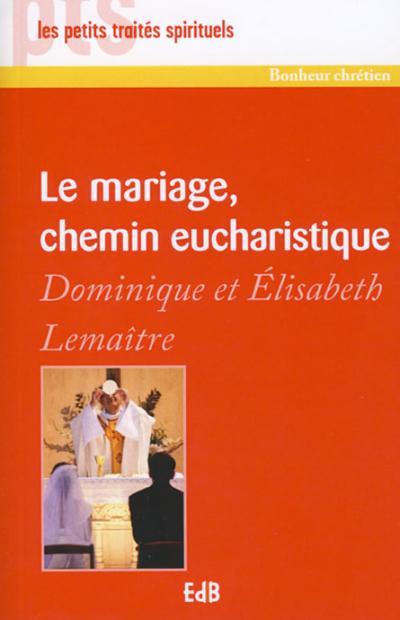 Mariage, chemin eucharistique (Le)