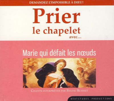 Prier le chapelet avec Marie qui défait les noeuds - CD