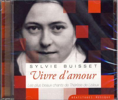 Vivre d'amour : les plus beaux chants de Thérèse de Lisieux CD
