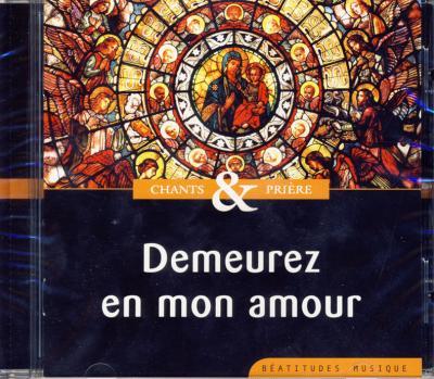 CD- Demeurez en mon amour : chants et prière