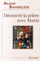 Decouvrir la prière avec Marie