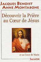 Découvrir la Prière au Coeur de Jésus et au Coeur de Marie