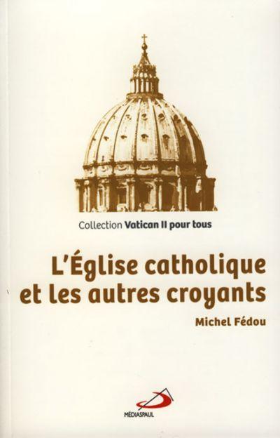 Église catholique et les autres croyants (L')