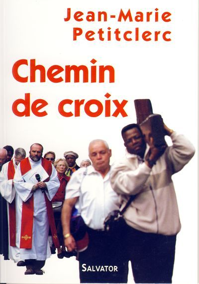 Chemin de croix (Jean-Marie Petitclerc)