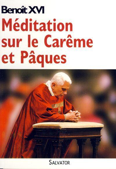 Méditation sur le Carême et Pâques