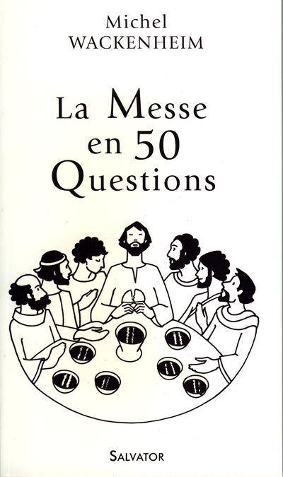 Messe en 50 questions (La)