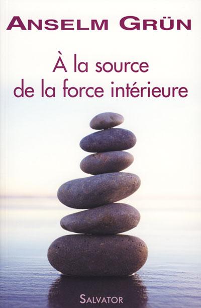À la source de la force intérieure