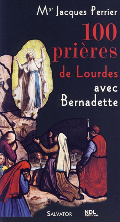 100 prières de Lourdes avec Bernadette