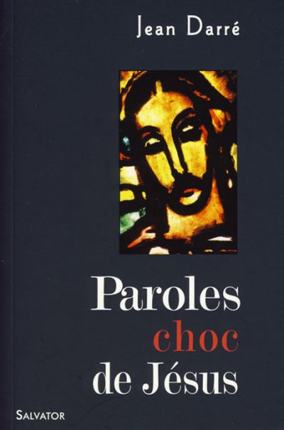 Paroles choc de Jésus