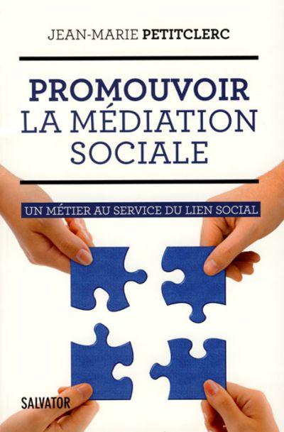 Promouvoir la médiation sociale