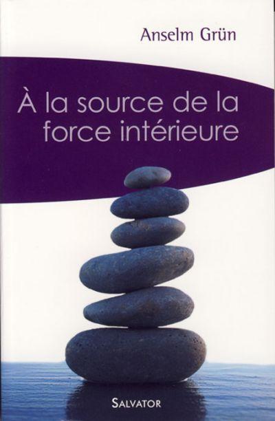 À la source de la force intérieure - ed. de poche