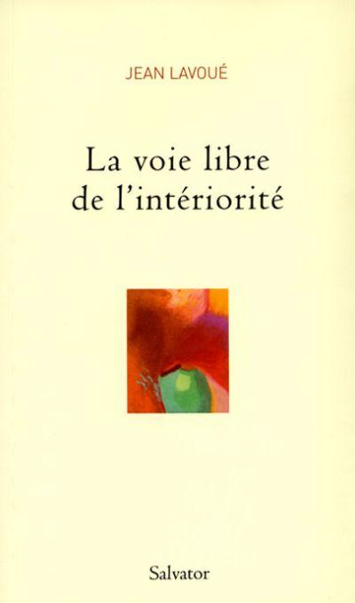 Voie libre de l'intériorité (La)