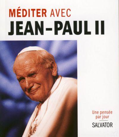 Méditer avec Jean-Paul II