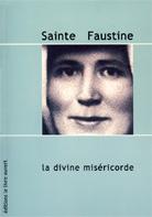 Sainte Faustine: la divine miséricorde
