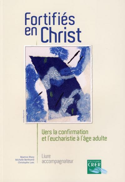 Fortifiés en Christ - guide pour l'accompagnateur