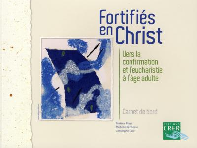 Fortifiés en Christ - carnet de bord