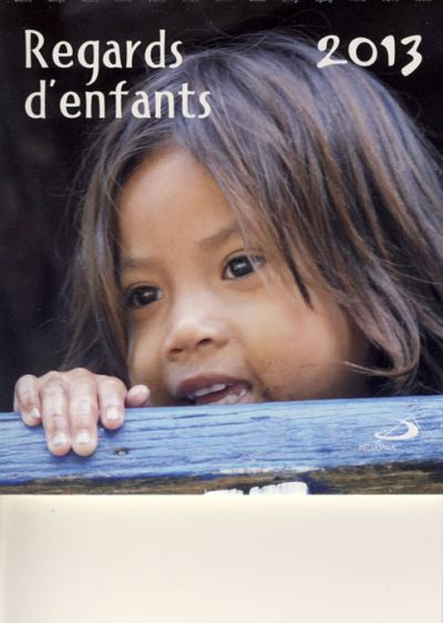 Calendrier 2013 - Regards d'enfants