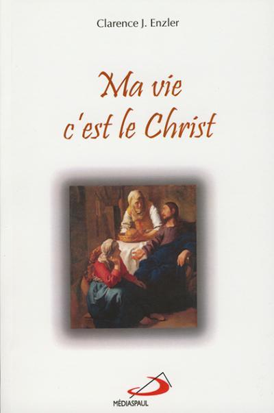 Ma vie, c'est le Christ