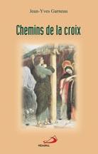 Chemins de la croix: route de vie & selon l'évangile de Matthieu